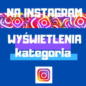 Wyświetlenia na Instagram